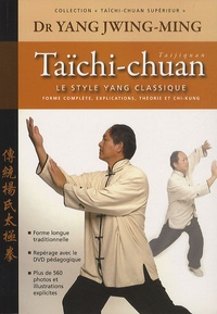 Jwing-Ming Yang - Taïchi-chuan - Le style Yang classique.