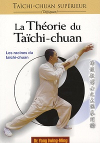 Théorie du taïchi-chuan - Jwing-Ming Yang |