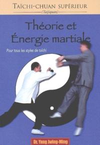 Théorie et énergie martiale. Pour tous les styles de taïchi.pdf