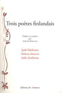 Jyrki Kiiskinen et Helena Sinervo - Trois poètes finlandais.
