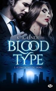 K-A Linde - Blood Type Tome 1 : Compagne de sang.