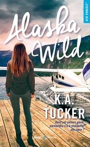 K. A. Tucker - Alaska Wild.