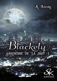 Livres Kindle best seller téléchargement gratuit Blackely Tome 3 MOBI ePub par K Aisling 9782819105633 in French