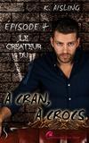 K. Aisling - Le créateur du V - À cran, à crocs, T4.