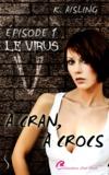 K. Aisling - Le virus V - À cran, à crocs, T1.