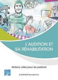 K. baguant Docteur - l'audition et sa réhabilitation- Notions utiles pour les patients.
