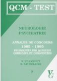 K Baudelaire et E Pillebout - Neurologie psychiatrie - Annales du concours 1985-1995 regroupées par question, corrigées et commentées.