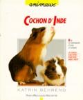 K Behrend - Le cochon d'Inde - Bien le comprendre et bien le soigner, les conseils d'un expert pour votre animal favori.