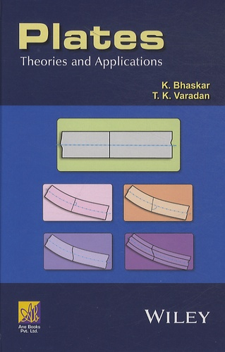 K. Bhaskar et T. K. Varadan - Plates : Theories and Applications.