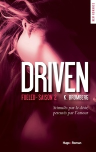 K Bromberg et Claire Sarradel - NEW ROMANCE  : Driven fueled Saison 2 (Extrait offert).