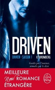 K Bromberg - Driven Saison 1 : .