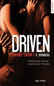 K Bromberg - Driven Saison 3 : Crashed.