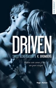 K Bromberg et Elodie Coello - NEW ROMANCE  : Driven Saison 6 Sweet ache -Extrait offert-.