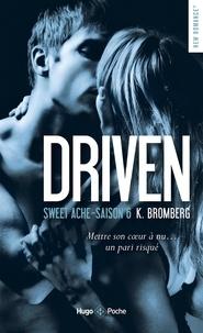 K Bromberg - Driven Saison 6 : Sweet Ache.