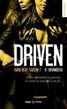 K Bromberg - Driven Saison 7 : Hard Beat.