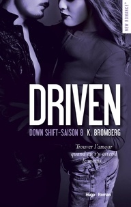 K Bromberg - Driven Saison 8 : Down Shift.