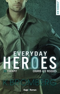 K Bromberg et Marie-Christine Tricottet - NEW ROMANCE  : Everyday heroes - tome 3 Cockpit -extrait offert-.