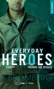 K Bromberg - Everyday Heroes Tome 3 : Cockpit - Prendre des risques.