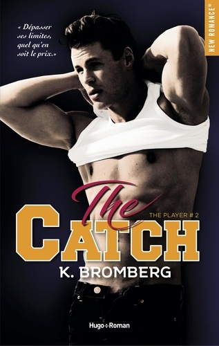 K Bromberg - The player Tome 2 : The catch.