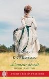 K-C Bateman - Secrets et mystères Tome 2 : L'amour décodé.