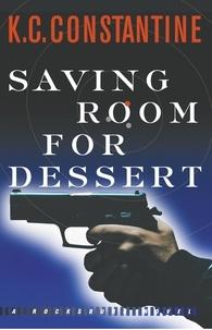 K. C. Constantine - Saving Room for Dessert.
