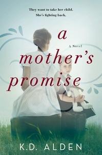 K.D. Alden - A Mother's Promise.