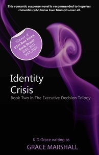 K D Grace - Identity Crisis - An Executive Decision Series.