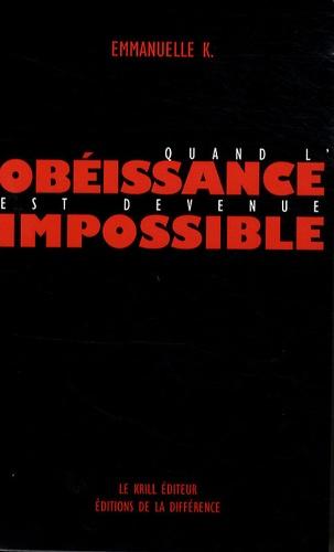 K Emmanuelle - Quand l'obéissance est devenue impossible - Coffret en 4 volumes : Vertige de l'écart ; Les brutes ; L'indépendance du sourire ; Les chemins du désir.