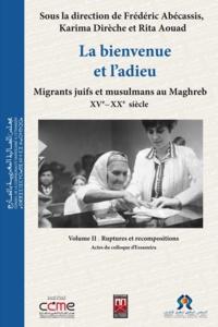 K Frederic abecassis - Coffret 3 vol : la bienvenue et l'adieu, migrants juifs et musulmans au maghreb xv - xx siecle.