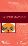 K. G. Lesroses - La Zouk machine.
