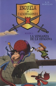 K. H. Mcmullan - Escuela de cazadores - Mision 2 : La venganza de la dragona.