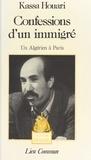 K Houari - Confessions d'un immigré - Un Algérien à Paris.