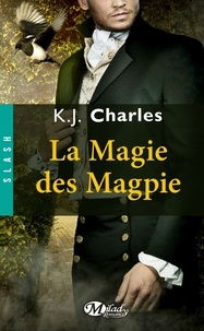 La magie des Magpie - K-J Charles | Showmesound.org