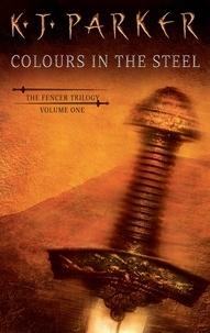 K. J. Parker - Colours in the Steel.