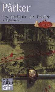 K. J. Parker - La trilogie Loredan Tome 1 : Les couleurs de l'acier.