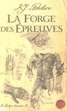 K. J. Parker - La trilogie Loredan Tome 3 : La Forge des épreuves.