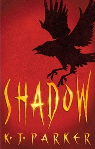 K. J. Parker - Shadow.