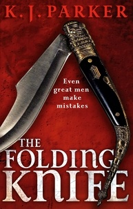K. J. Parker - The Folding Knife.
