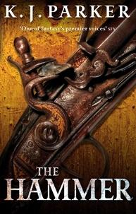 K. J. Parker - The Hammer.