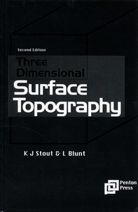 K. J. Stout et Liam Blunt - Three Dimensional Surface Topography.