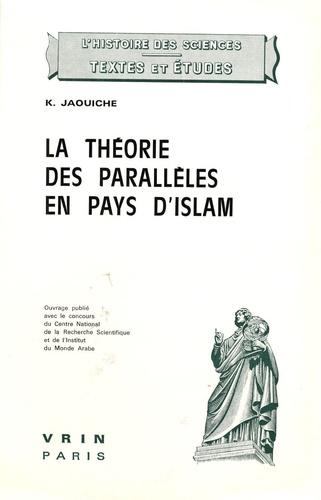 K Jaouiche - La théorie des parallèles en pays d'islam - Contribution à la préhistoire des géométries non-euclidiennes.