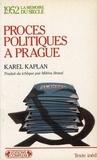 K Kaplan - Procès politiques à Prague.