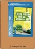 """K.L.A.R.-Literatur-Kartei: """"Heute schießen wir uns mal wieder richtig ab!""""."""