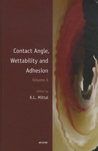 K. L. Mittal - Contact Angle, Wettability and Adhesion - Volume 6.