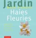 K Möller - Haies fleuries - Apprendre à jardiner en toute simplicité....