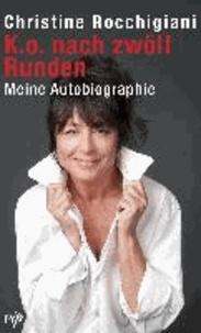 K.O. nach zwölf Runden - Meine Autobiographie.