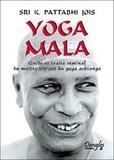 K Pattabhi Jois - Yoga Mala - Guide et traité séminal du maître vivant du yoga ashtanga.