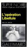 K-R Dwyer - L'Opération Libellule.