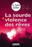 K. Sello Duiker - La sourde violence des rêves.