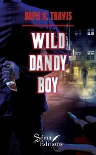 K travis Daph - Wild dandy boy.